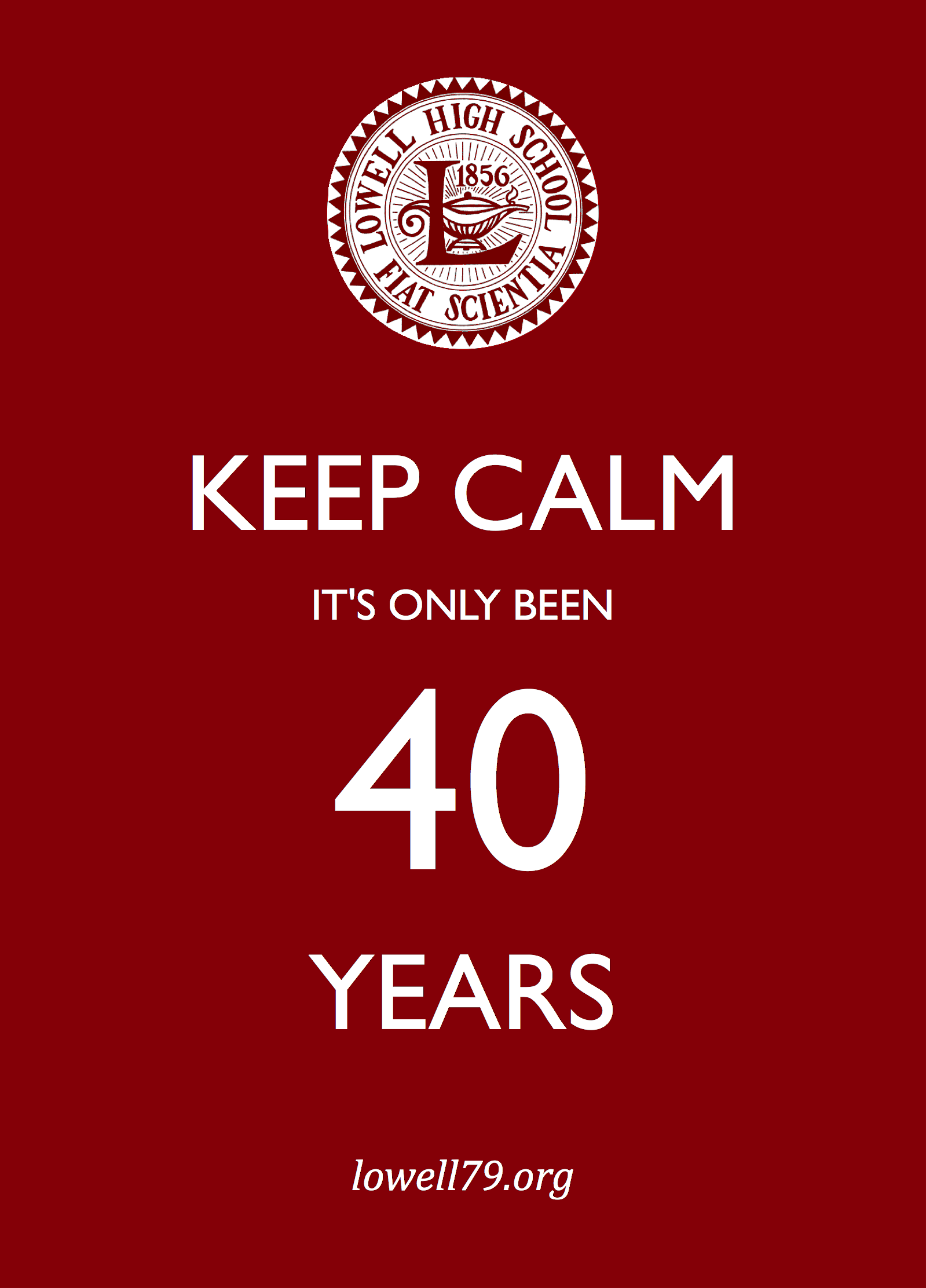 Lowell logo, Keep Calm it's only been 40 years and URL